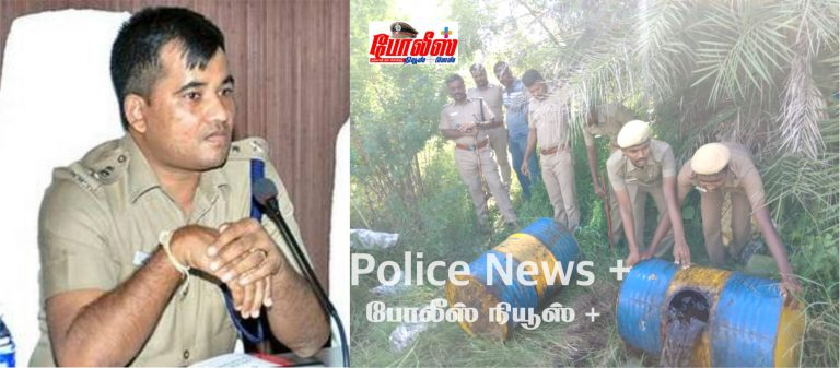 Liquor rides led by Vellore district SP Mr.Pravesh Kumar IPS, seized 2000 liters