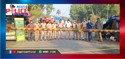 Tamil Nadu Police monitoring the checkpoints in major border areas of Tamil Nadu.